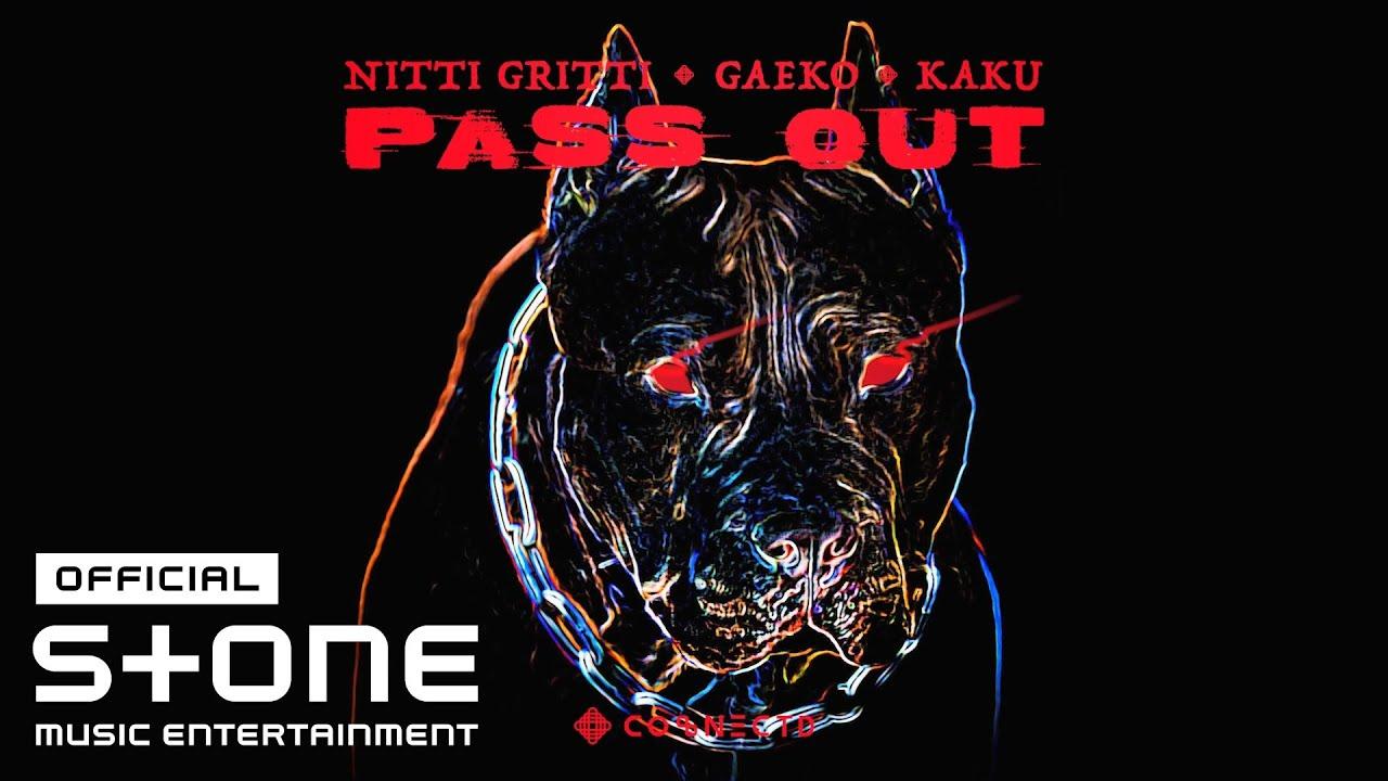 개코 (Gaeko), Nitti Gritti, KAKU - PASS OUT Official Audio Video
