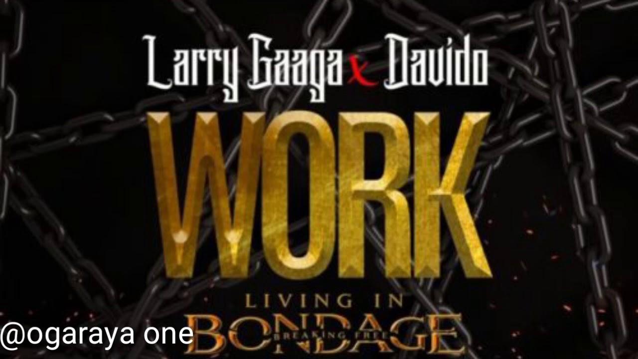 Download Larry gaga ft davido work (living in bondage) breaking free