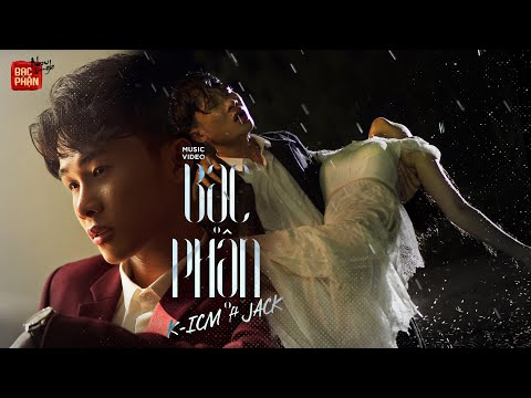 BẠC PHẬN | K-ICM ft. JACK | OFFICIAL MV