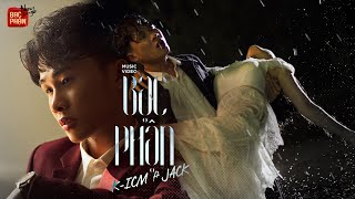 Download BẠC PHẬN | K-ICM ft. JACK | OFFICIAL MV