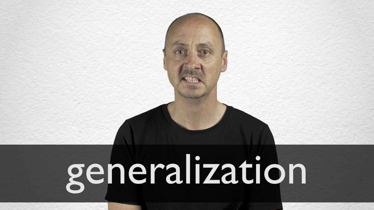 Generalization definition and meaning | Collins English