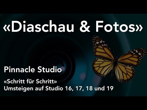 Diaschau und Fotos mit Pinnacle Studio  - Umsteigen auf Studio 16, 17, 18 und 19