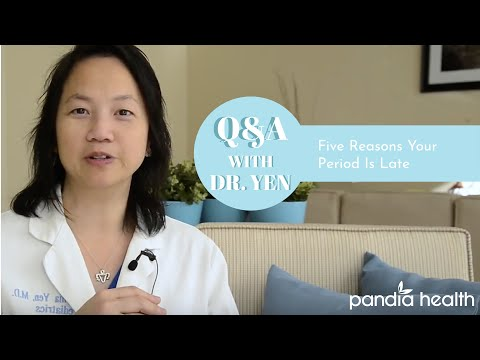 5 Reasons Your Period Is Late - Pandia Health