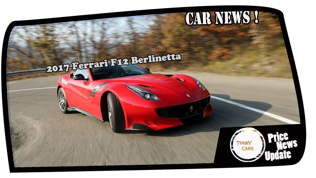 Hot News !!! 2017 Ferrari F12 Berlinetta Price & Spec - YouTube