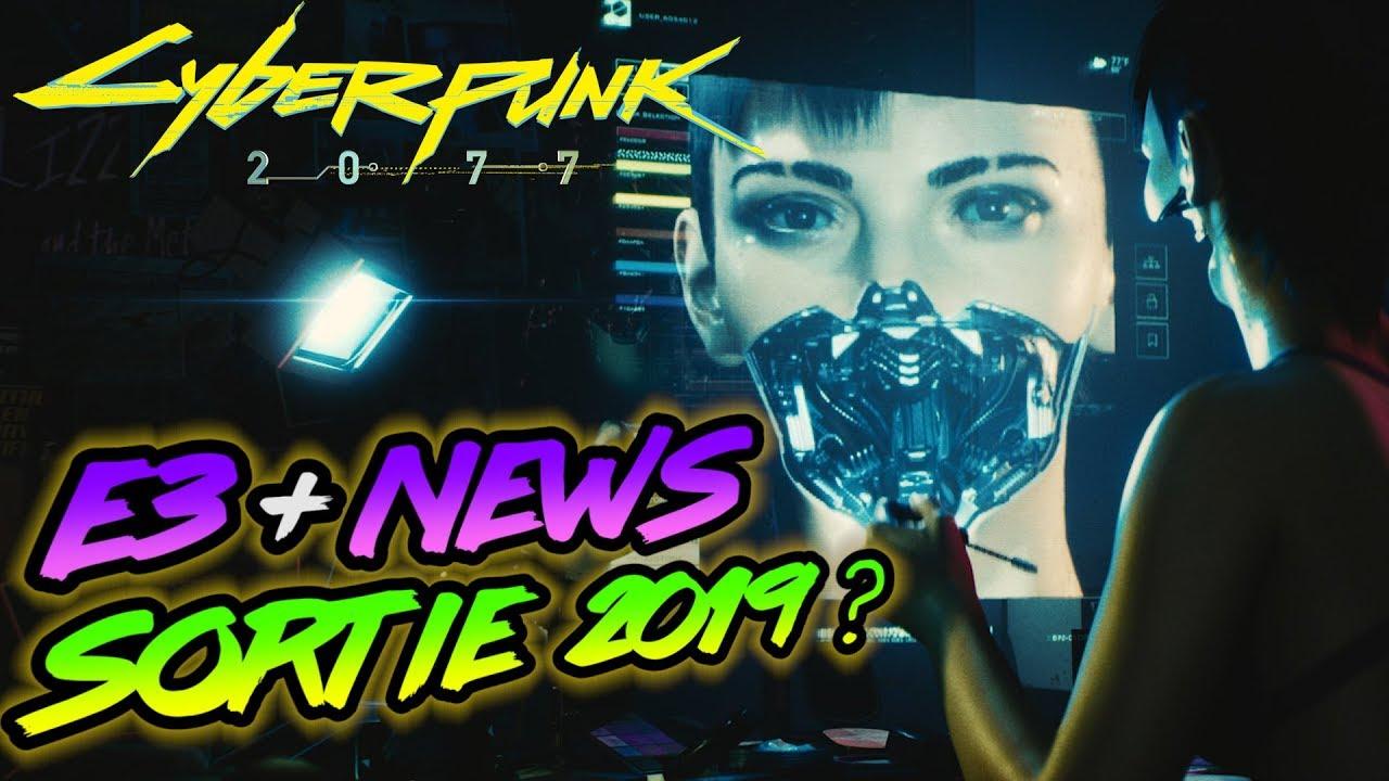 Cyberpunk 2077: Une SORTIE en 2019 ? + plein de NEWS - FR