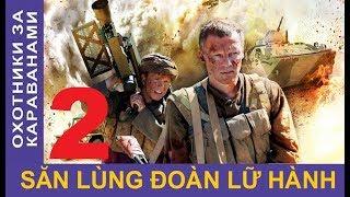 Săn lùng đoàn lữ hành – Tập 2 | Phim chiến tranh Afghanistan | Star Media (2010)