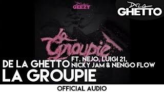 De La Ghetto - La Groupie ft. Ñejo, Luigi 21+, Nicky Jam & Ñengo Flow [Official Video]