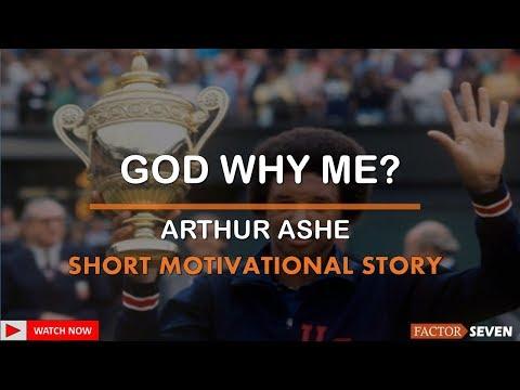 Arthur Ashe Why Me - Short Motivational Story