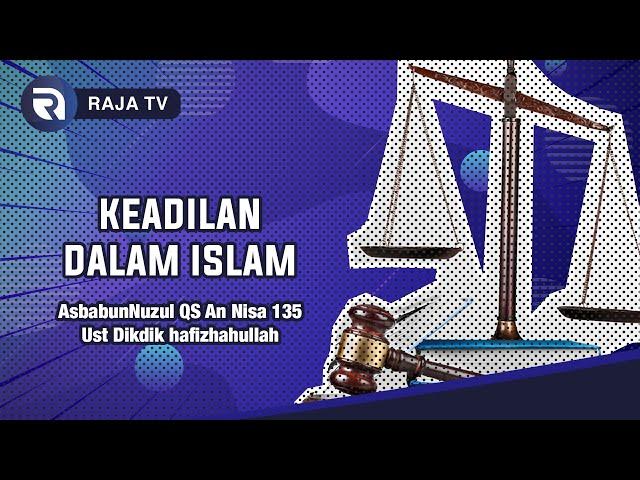 Keadilan dalam Islam - QS AnNIsa 135 - Ust Dikdik