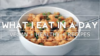 What I Eat In A Day (3) || VEGAN + HEALTHY + RECIPES
