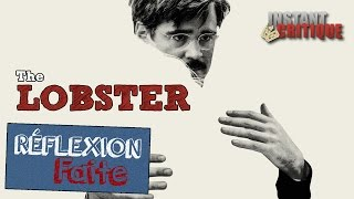 Réflexion Faite #22 - The Lobster