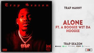 Trap Manny - Alone Ft. A Boogie Wit Da Hoodie (Trap Seazon)