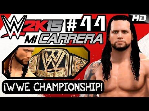 WWE 2K15 [Mi Carrera] - ¡WWE CHAMPIONSHIP! - EP 44