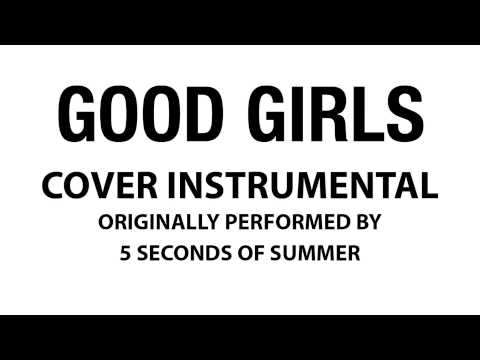 Good Girls (Cover Instrumental) [In the Style of 5 Seconds of Summer]