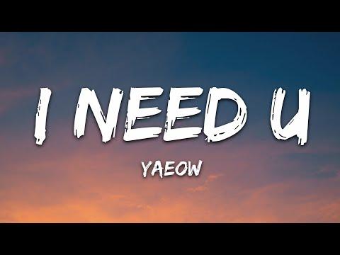 Yaeow - I Need U