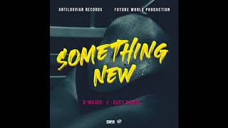 D-Major, Busy Signal - Something New (Official Audio)