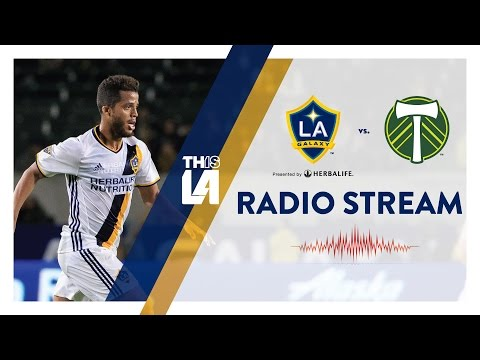 LIVE RADIO: LA Galaxy vs. Portland Timbers | March 12, 2017