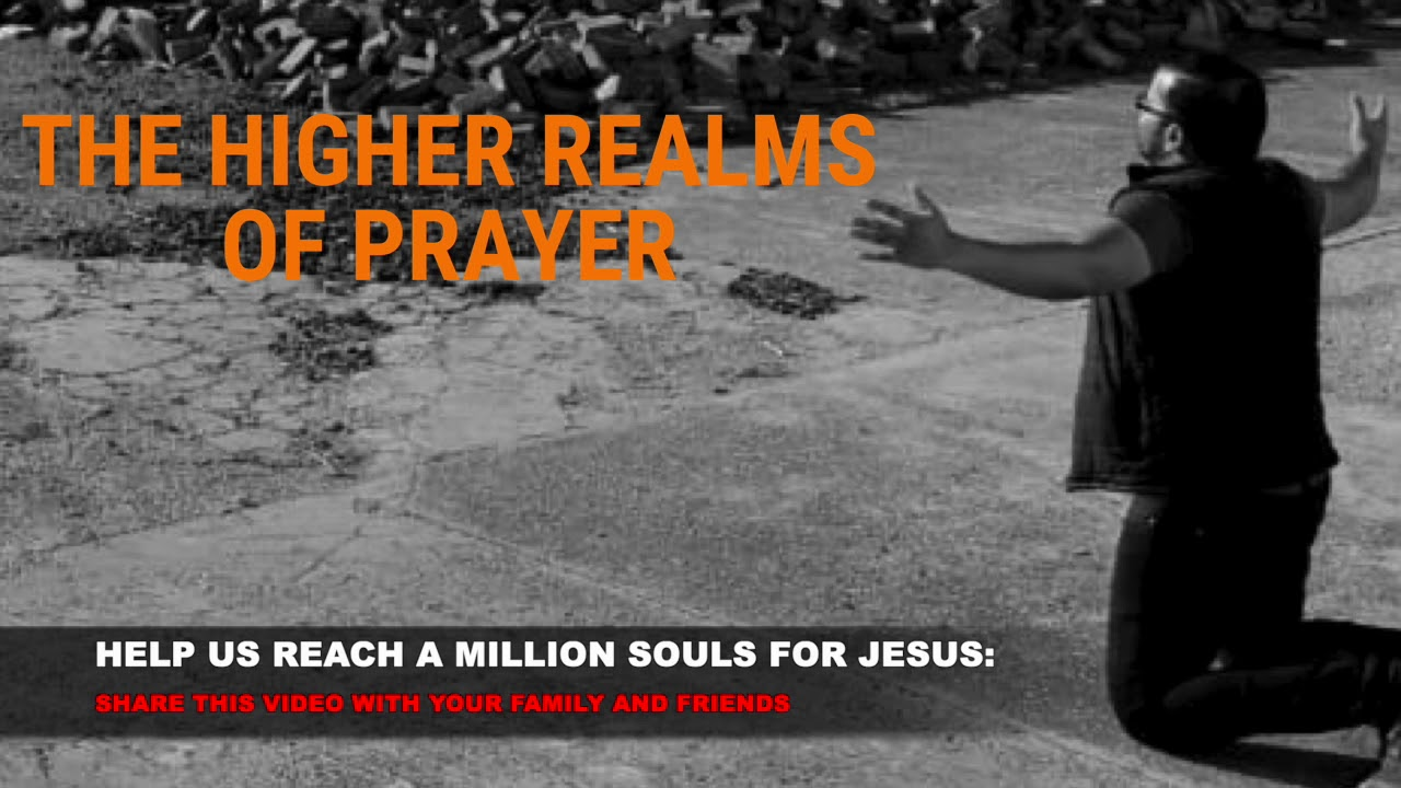 HOW TO ENTER THE HIGHER REALMS OF PRAYER, SHORT MESSAGE AND PRAYER WITH EVANGELIST GABRIEL FERNANDES