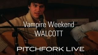 Vampire Weekend - Walcott - Pitchfork Live