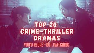 TOP 20 CRIME-THRILLER KOREAN DRAMAS