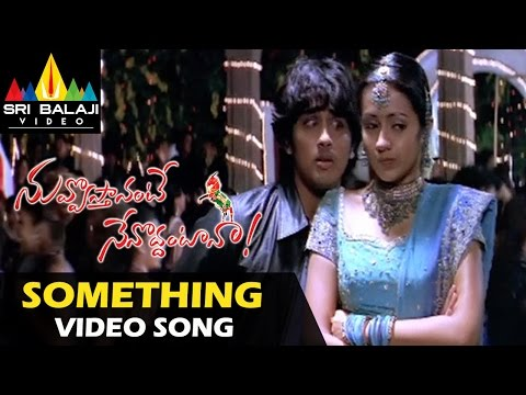 Nuvvostanante Nenoddantana Video Songs | Something Something Video Song | Siddharth