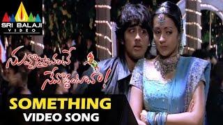 Nuvvostanante Nenoddantana Video Songs   Something Something Video Song   Siddharth