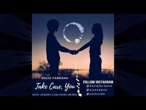 TAKE CARE, YOU - Dalia Farhana (Aizat Dawson & Snitzride Remix)