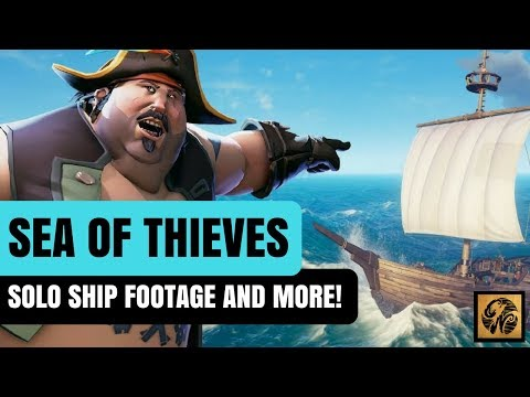 SEA OF THIEVES NEWS UPDATE: SOLO SHIP FOOTAGE/ CREW MANAGEMENT/ COMMUNICATIONS & MORE! #SeaofThieves