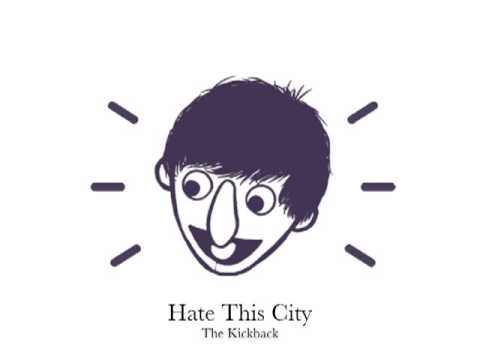 The Kickback- Hate This City