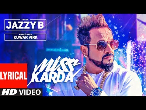 Miss Karda Lyrical Video  Jazzy B  Kuwar Virk  Latest Song 2018
