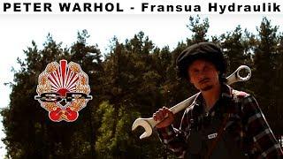 PETER WARHOL - Fransua Hydraulik [OFFICIAL VIDEO]