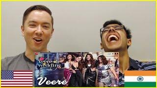 VEERE Song Reaction by American & Indian | VEERE DI WEDDING