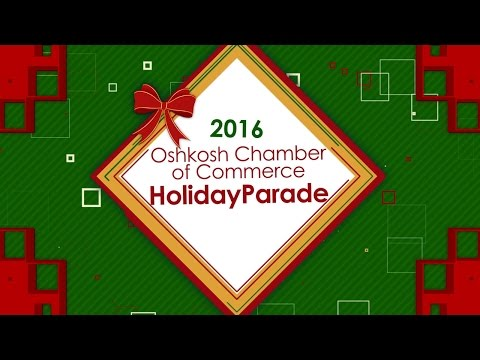 Oshkosh Chamber of Commerce 2016 Holiday Parade