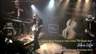 Blue Life - James Bond Theme & Video Killed The Radio Star - Kirschfest 2012 in Naumburg (Live)