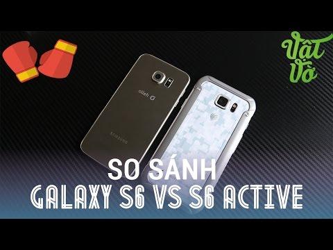Vật Vờ| So sánh Samsung Galaxy S6 và Galaxy s6 Active: mua máy nào?