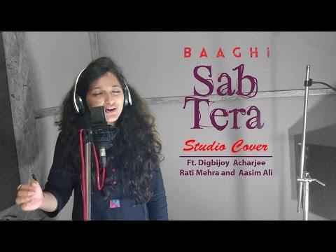 """ SAB TERA"" | BAAGHI | STUDIO COVER | Tiger Shroff, Shraddha Kapoor | Armaan Malik | COVER | 2016"