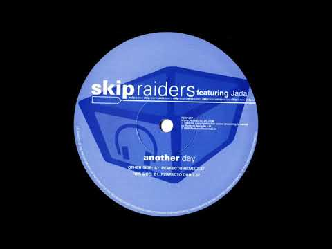 Skip Raiders featuring Jada - Another Day (Perfecto Remix) (1999)