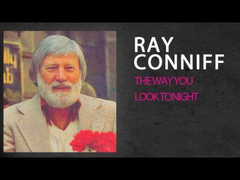 RAY CONNIFF - RAY CONNIFF - THE WAY YOU LOOK TONIGHT