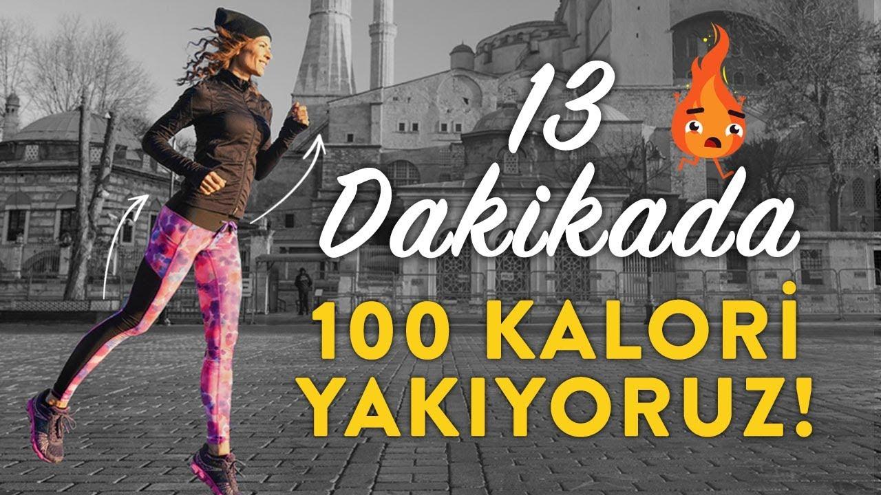 13 DAKİKADA 100 KALORİ YAKIYORUZ!