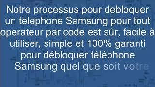 Comment debloquer telephone Samsung tout opérateur Gratuit pa…