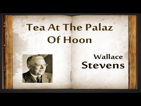 Tea  At The Palaz Of Hoon by Wallace Stevens - Poetry Reading