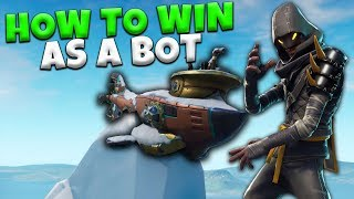 How I Win as a Bot in Fortnite