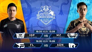 IGP vs MZ | FL vs ADN [Vòng 12 - 16.09] - Đấu Trường Danh Vọng Mùa Đông 2019