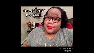 Super Bowl 52 Thoughts Plus Justin Without Janet?