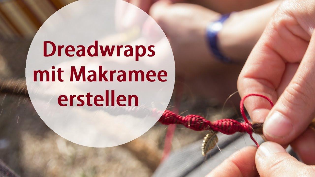 Dreadwraps Makramee Um Dreadlocks Knoten Youtube