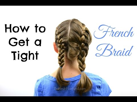 Hair Tips: How to Get a Tight French Braid