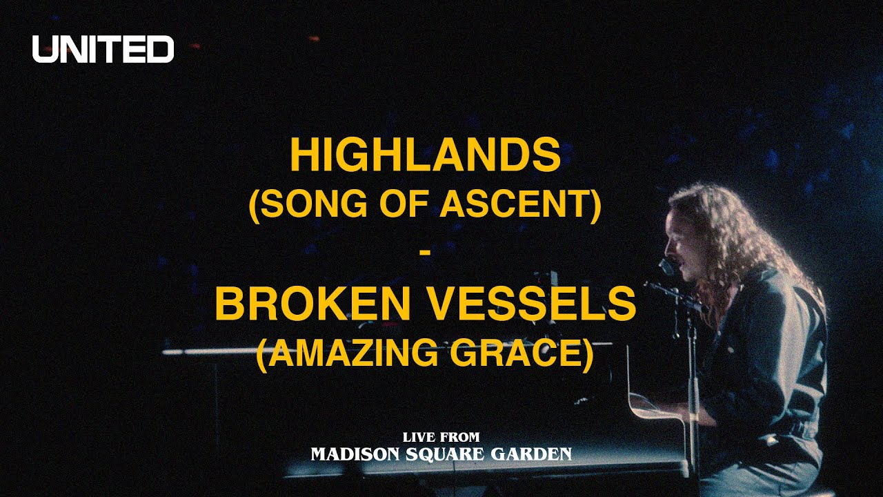 Download Highlands (Song Of Ascent)/Broken Vessels (Amazing Grace) [Live from Madison Square Garden] - UNITED