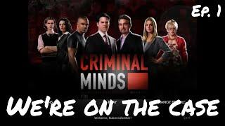 WE'RE ON THE CASE | Criminal Minds Ep. 1