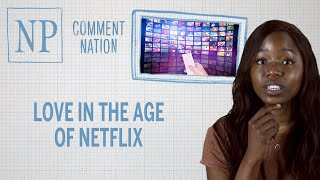 Love in the Age of Netflix