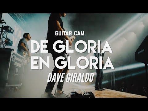 De Gloria En Gloria - Guitar Cam by Dave Giraldo